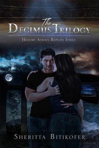 The Decimus Trilogy ***Volumes 1-3***