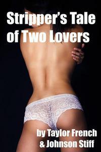 Stripper's Tale of Two Lovers