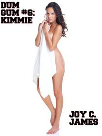 Dum Gum #6: Kimmi (Becoming a Bimbo Erotica)