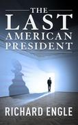 The Last American President