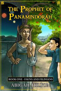 The Prophet of Panamindorah, Book 1 Fauns and Filinians