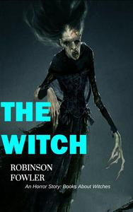 The Witch, An Horror Story: Books About Witches