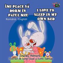 Îmi place să dorm în patul meu I Love to Sleep in My Own Bed (Bilingual Romanian Kids Book)