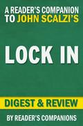 Lock In: A Novel of the Near Future (Lock In Series) by John Scalzi | Digest & Review