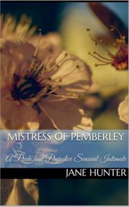 Mistress of Pemberley: A Pride and Prejudice Sensual Intimate