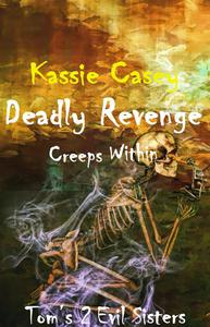 Deadly Revenge Creeps Within
