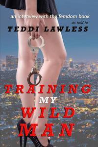 Training My Wild Man