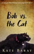 Bob vs the Cat