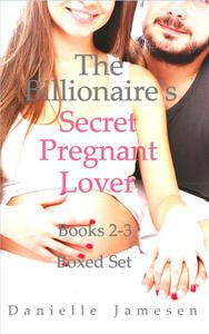 The Billionaire's Secret Pregnant Lover 2-3 Boxed Set