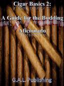 Cigar Basics 2: A Guide for the Budding Aficionado