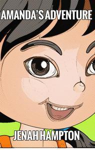 Amanda's Adventure (Illustrated Children's Book Ages 2-5)