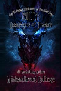 Billy: Destroyer of Powers