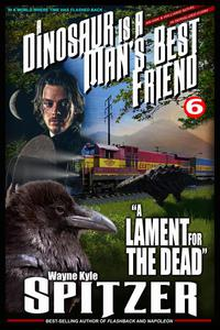 """A Dinosaur Is A Man's Best Friend: """"A Lament for the Dead"""""""
