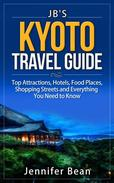 Kyoto Travel Guide: Top Attractions, Hotels, Food Places, Shopping Streets, and Everything You Need to Know