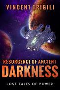 Resurgence of Ancient Darkness