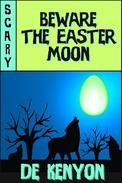 Beware the Easter Moon