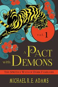 A Pact with Demons (Vol. 1): The Spritely Ways of Dark Familiars
