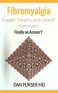 Copper Toxicity & Fibromyalgia: A Report