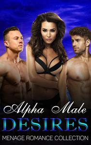 Alpha Male Desires