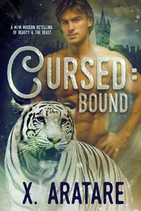 Cursed: Bound (M/M, Modern Retelling of Beauty & the Beast) (Book 2)