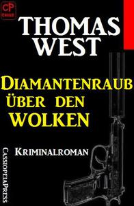 Diamantenraub über den Wolken: Kriminalroman