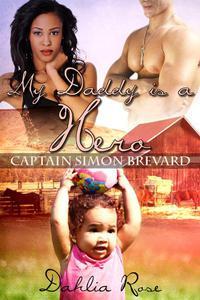 My Daddy Is a  Hero 4 (Captain Simon Brevard)