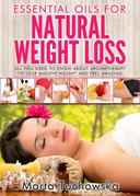 Essential Oils for Weight Loss: All You Need to Know about Aromatherapy to Lose Massive Weight and Feel Amazing