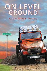 One Level Ground: A Davis Morgan Mystery