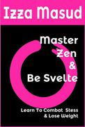 Master Zen and Be Svelte, Learn to combat stress and lose weight