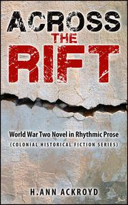 Across the Rift : World War Two Novel in Rhythmic Prose