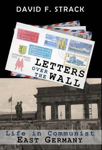 Letters Over The Wall: Life in Communist East Germany