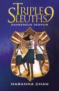 Triple Nine Sleuths: Dangerous Despair