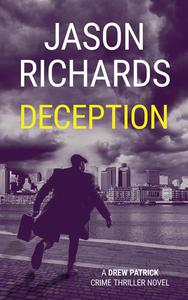 Deception: A Drew Patrick Crime Thriller Novel
