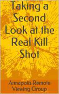 Taking a Second Look at the Real Kill Shot