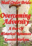 Mail Order Bride: Overcoming Adversity: A Pair Of Historical Romances