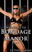 Welcome to Bondage Manor, Part I