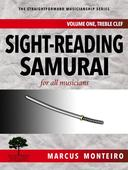 Sight-Reading Samurai, for all musicians [Volume One: Treble Clef]