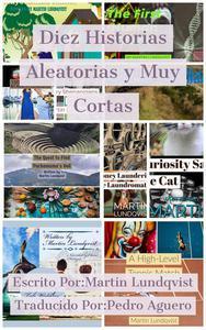 Diez Historias Aleatorias y Muy Cortas