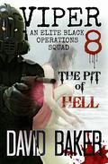 VIPER 8 - THE PIT OF HELL: An Elite 'Black Operations' Squad