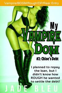 My Vampire Dom #2: Chloe's Debt