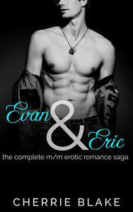 Evan and Eric: the Complete M/M Erotic Romance Saga
