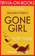 Gone Girl: A Novel by Gillian Flynn (Trivia-On-Book)