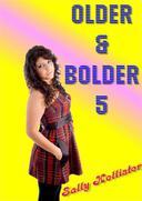 Older & Bolder 5