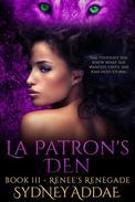 La Patron's Den - Renee's Renegade
