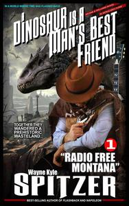 "A Dinosaur Is A Man's Best Friend: ""Radio Free Montana"""