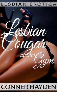 Lesbian Erotica - Lesbian Cougar at the Gym