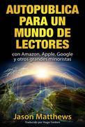 Autopublica para un mundo de lectores con Amazon, Apple, Google y otros grandes minoristas