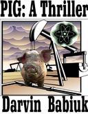 PIG: A Thriller