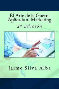El Arte de la Guerra Aplicada al Marketing - 2º Edición