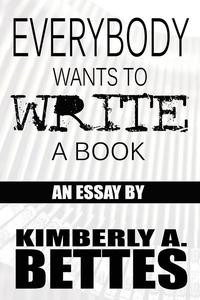 Everybody Wants to Write a Book